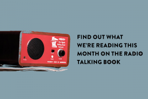 Find out what we're reading this month on the Radio Talking Bok